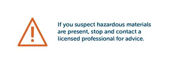 "Hazard symbol with text that reads ""If you suspect hazardous materials are present, stop and contact a licensed professional for advice."""