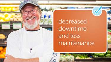 decreased downtime and less maintenance